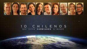 10 Chilenos que Están Cambiando el Mundo